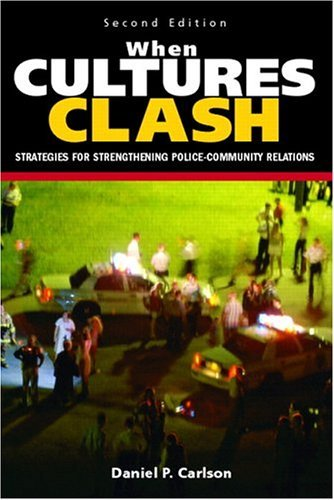 When Cultures Clash Strategies for Strengthening Police-Community Relations 2nd 2005 (Revised) edition cover