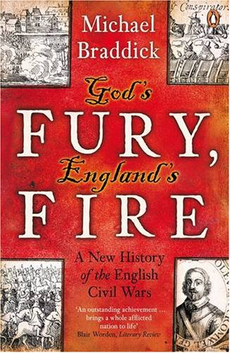 God's Fury, England's Fire A New History of the English Civil Wars  2009 9780141008974 Front Cover