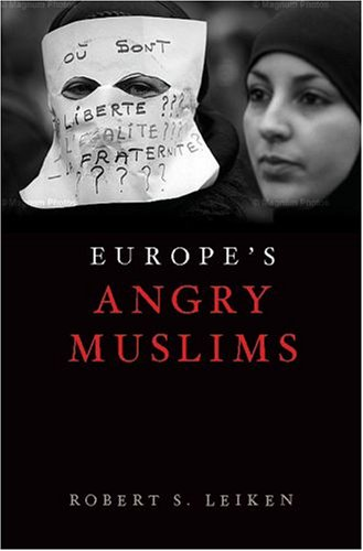 Europe's Angry Muslims The Revolt of the Second Generation  2012 9780195328974 Front Cover