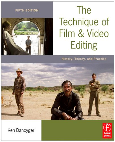 Technique of Film and Video Editing History, Theory, and Practice 5th 2011 (Revised) 9780240813974 Front Cover