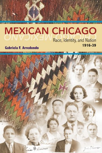 Mexican Chicago Race, Identity, and Nation, 1916-39  2007 edition cover