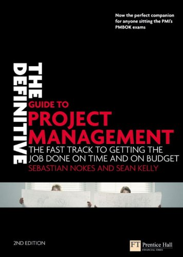 Definitive Guide to Project Management The Fast Track to Getting the Job Done on Time and on Budget 2nd 2007 (Revised) 9780273710974 Front Cover