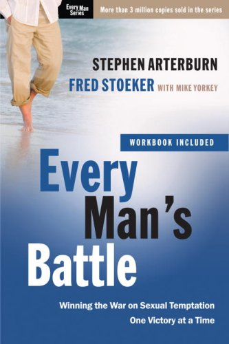Every Man's Battle Winning the War on Sexual Temptation One Victory at a Time N/A edition cover