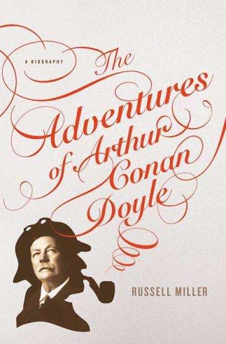 Adventures of Arthur Conan Doyle A Biography  2008 edition cover