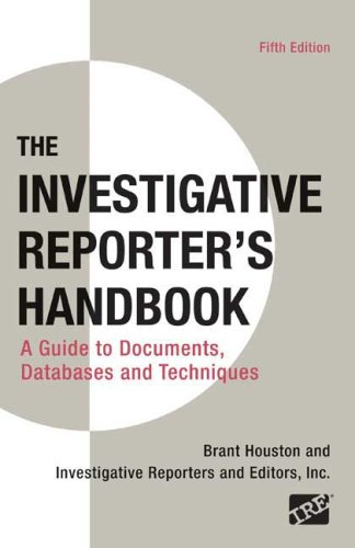 Investigative Reporter's Handbook A Guide to Documents, Databases, and Techniques 5th 2009 edition cover