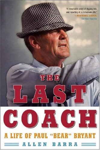 Last Coach A Life of Paul Bear Bryant N/A edition cover