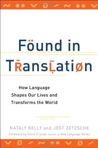 Found in Translation How Language Shapes Our Lives and Transforms the World  2012 edition cover