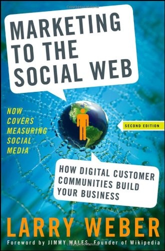 Marketing to the Social Web How Digital Customer Communities Build Your Business 2nd 2009 edition cover