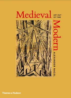 Medieval Modern Art Out of Time  2012 9780500238974 Front Cover