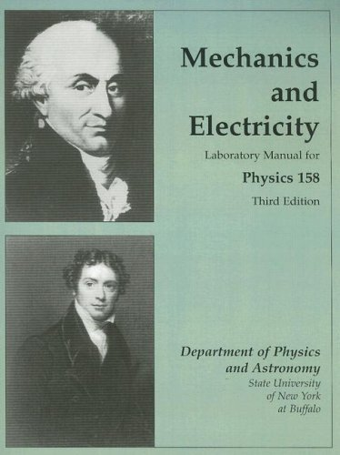 Mechanics and Electricity : Laboratory Manual for Physics 158 3rd 1997 (Lab Manual) 9780536598974 Front Cover