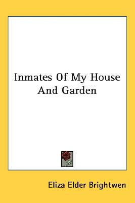 Inmates of My House and Garden N/A 9780548506974 Front Cover