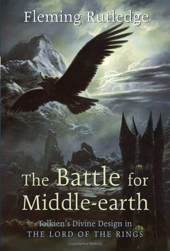 Battle for Middle-earth Tolkien's Divine Design in the Lord of the Rings  2003 edition cover