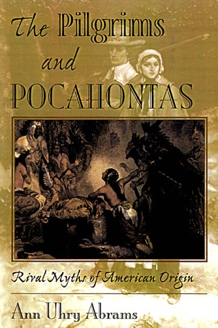 Pilgrims and Pocahontas Rival Myths of American Origin  1999 edition cover