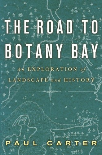 Road to Botany Bay An Exploration of Landscape and History  2010 edition cover
