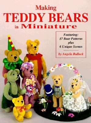 Making Teddy Bears in Miniature   1997 9780875884974 Front Cover