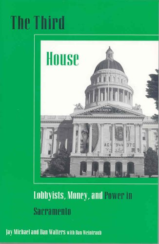 Third House Lobbyists, Power, and Money in Sacramento  2001 9780877723974 Front Cover