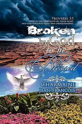 Broken by God to Be Blessed N/A 9780881443974 Front Cover