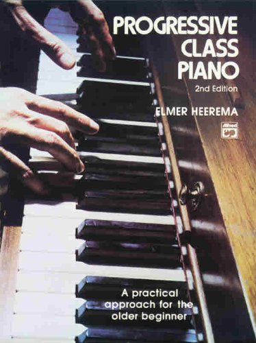Progressive Class Piano A Practical Approach for the Older Beginner 2nd 1984 edition cover