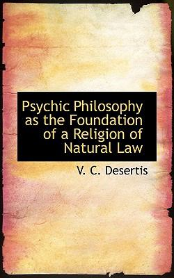 Psychic Philosophy As the Foundation of a Religion of Natural Law:   2009 edition cover