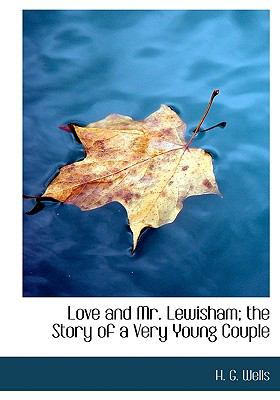 Love and Mr Lewisham; the Story of a Very Young Couple  N/A edition cover