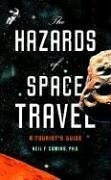 Hazards of Space Travel A Tourist's Guide  2007 9781400065974 Front Cover