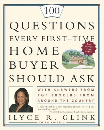 100 Questions Every First-Time Home Buyer Should Ask With Answers from Top Brokers from Around the Country 3rd 2005 edition cover