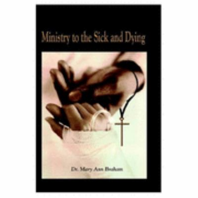 Ministry to the Sick and Dying  N/A 9781403358974 Front Cover