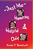 Just Me Humorous, Helpful and Odd N/A 9781484043974 Front Cover