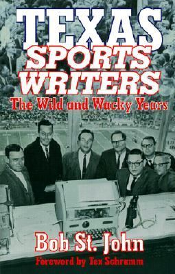 Texas Sports Writers The Wild and Wacky Years  2001 9781556227974 Front Cover