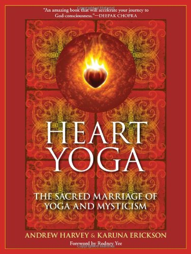 Heart Yoga The Sacred Marriage of Yoga and Mysticism  2010 9781556438974 Front Cover