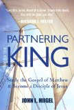 Partnering with the King Study the Gospel of Matthew and Become a Disciple of Jesus  2013 9781557259974 Front Cover