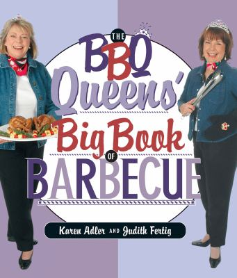 BBQ Queens' Big Book of Barbecue  2005 9781558322974 Front Cover