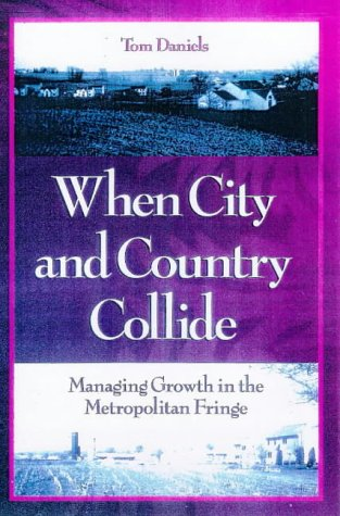 When City and Country Collide Managing Growth in the Metropolitan Fringe 3rd 1999 edition cover