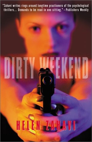 Dirty Weekend A Novel of Revenge  2000 (Reprint) 9781573440974 Front Cover