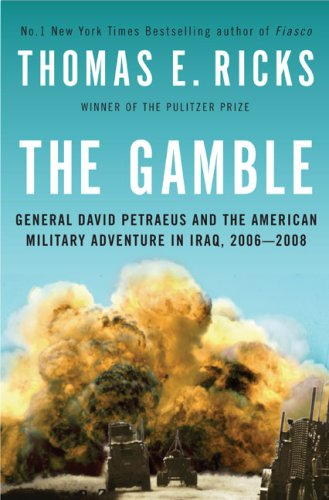 Gamble General David Petraeus and the American Military Adventure in Iraq, 2006-2008  2009 edition cover