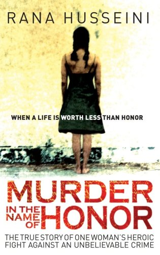 Murder in the Name of Honor The True Story of One Woman's Heroic Fight Against an Unbelievable Crime N/A edition cover