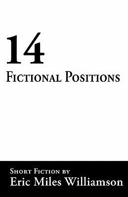 14 Fictional Positions  2010 9781933293974 Front Cover