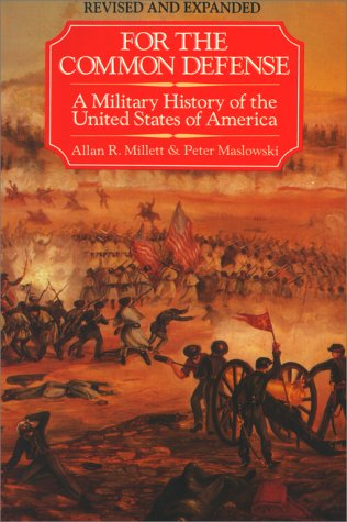 For the Common Defense A Military History of the United States of America  1994 edition cover
