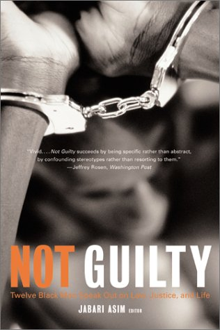 Not Guilty Twelve Black Men Speak Out on Law, Justice, and Life N/A 9780060959975 Front Cover