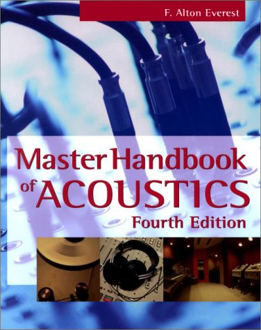Master Handbook of Acoustics  4th 2001 (Revised) 9780071360975 Front Cover