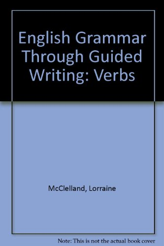 English Grammar Through Guided Writing Verbs 1st 9780132810975 Front Cover
