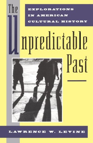 Unpredictable Past Explorations in American Cultural History  1993 edition cover