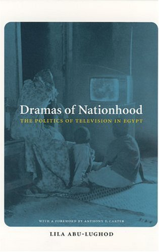 Dramas of Nationhood The Politics of Television in Egypt  2004 edition cover