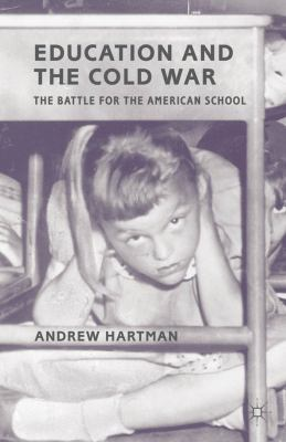 Education and the Cold War The Battle for the American School  2008 edition cover