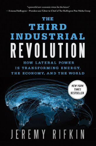 Third Industrial Revolution How Lateral Power Is Transforming Energy, the Economy, and the World  2013 edition cover