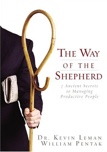 Way of the Shepherd 7 Ancient Secrets to Managing Productive People  2004 edition cover