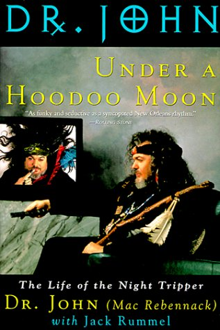 Under a Hoodoo Moon The Life of the Night Tripper  1995 (Revised) edition cover