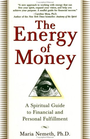 Energy of Money A Spiritual Guide to Financial and Personal Fulfillment  1999 edition cover
