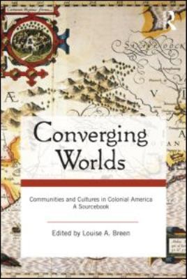 Converging Worlds Communities and Cultures in Colonial America, a Sourcebook  2010 edition cover