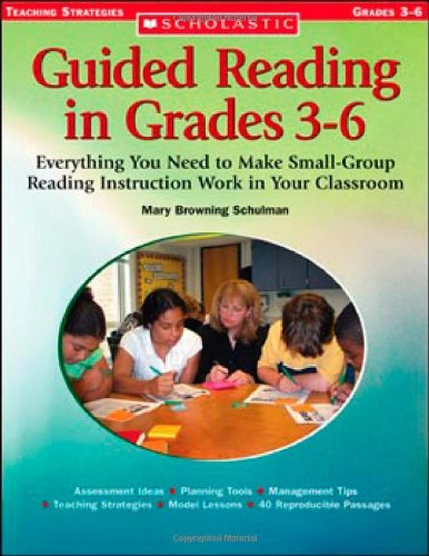 Guided Reading in Grade 3-6 Everything You Need to Make Small-Group Reading Instruction Work in Your Classroom  2006 edition cover
